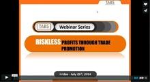 Riskless Profits Through Trade Promotion